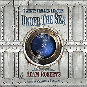 Twenty Trillion Leagues Under the Sea Audiobook