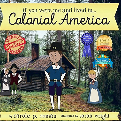 If You Were Me and Lived in...Colonial America: An Introduction to ...
