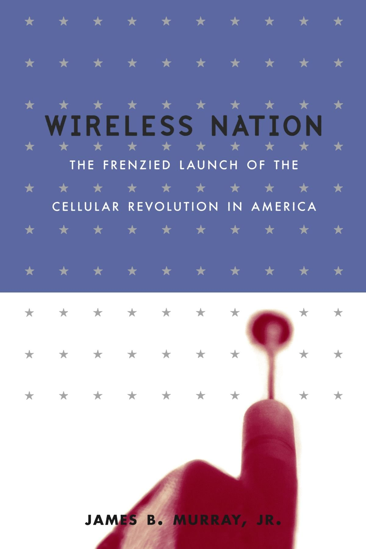 Download Wireless Nation: The Frenzied Launch Of The Cellular Revolution pdf