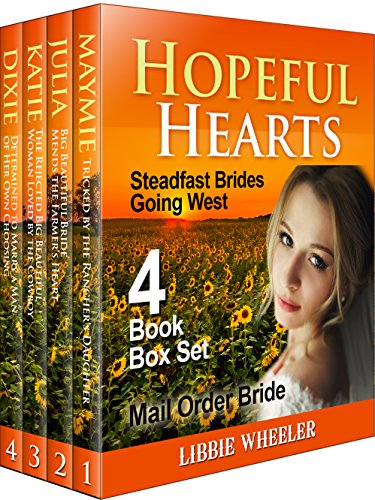 Libbie Collection - MAIL ORDER BRIDE: Hopeful Hearts: Steadfast Brides Going West: 4 Book Box Set: Clean Western Historical Romance