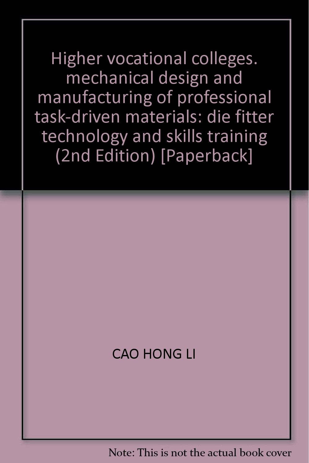 Higher vocational colleges. mechanical design and manufacturing of professional task-driven materials: die fitter technology and skills training (2nd Edition) [Paperback] pdf