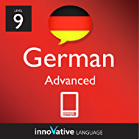 Learn German - Level 9: Advanced German Volume 1 (Enhanced Version): with Audio (Innovative Language Series - Learn German from Absolute Beginner to Advanced Book 10) (English Edition)