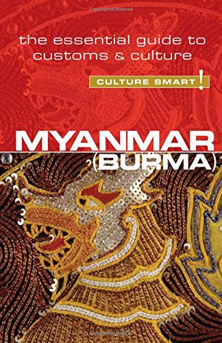 Myanmar - Culture Smart!: The Essential Guide to Customs & Culture