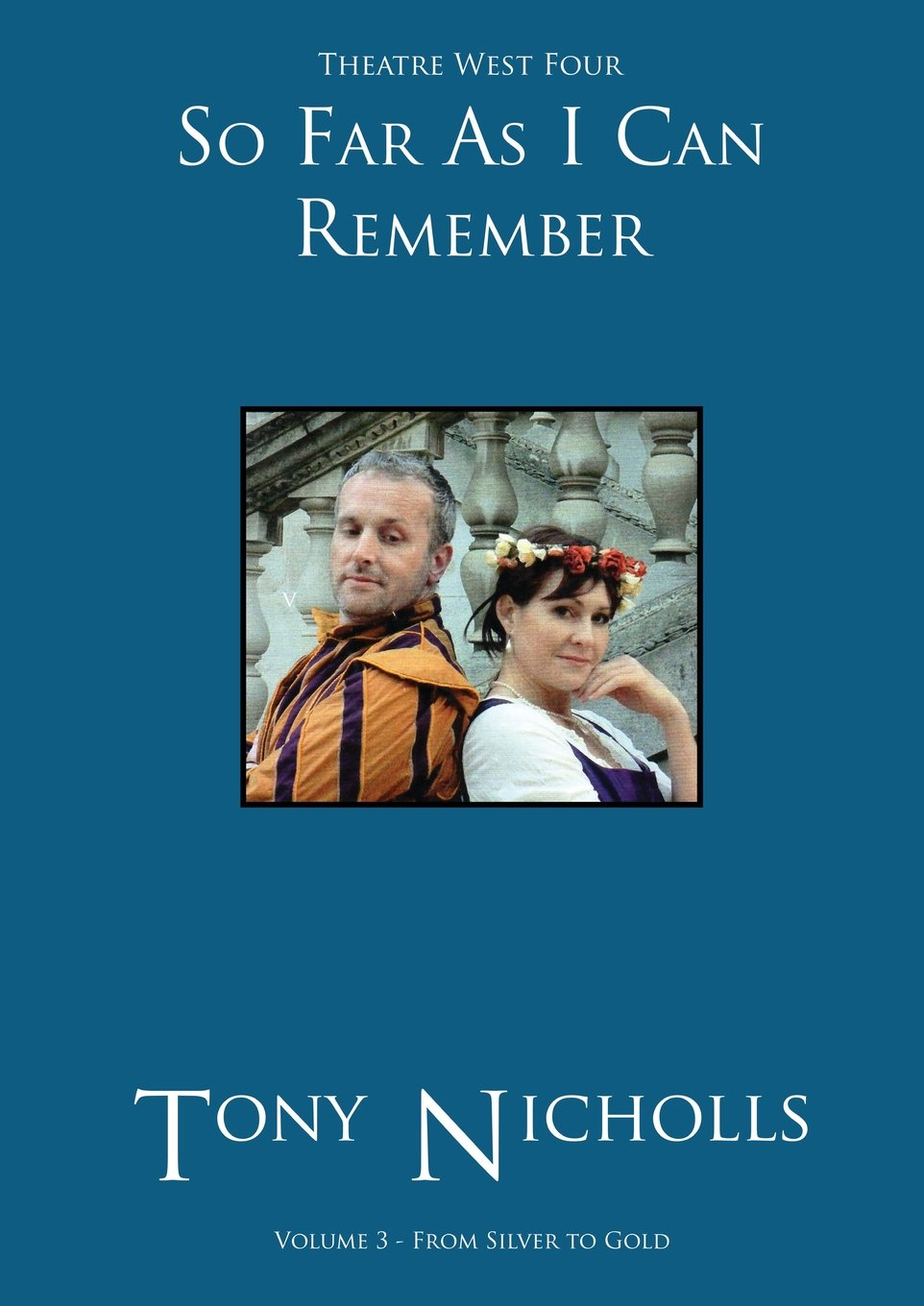 Read Online Theatre West Four - So Far As I Can Remember Volume 3 pdf