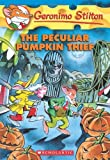 The Peculiar Pumpkin Thief, Geronimo Stilton, 054510372X
