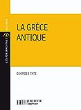 La Grèce antique (Les Fondamentaux Lettres-Sciences Humaines t. 134)