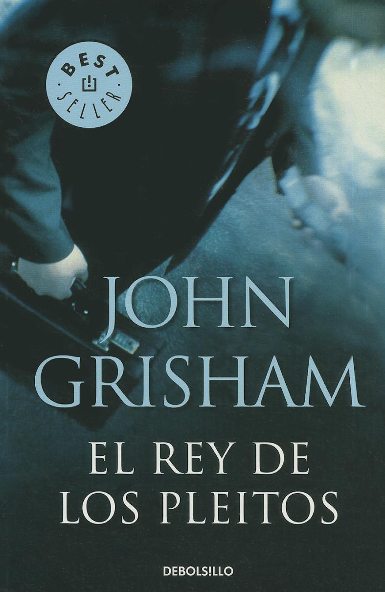 El Rey de los pleitos (Best Seller (Debolsillo)) (Spanish Edition)