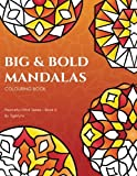 img - for Big and Bold Mandalas Colouring Book: 50 Simple Mandalas with Thick Lines and Large Spaces for Easy Colouring (Peaceful Mind Colouring Books) (Volume 8) book / textbook / text book
