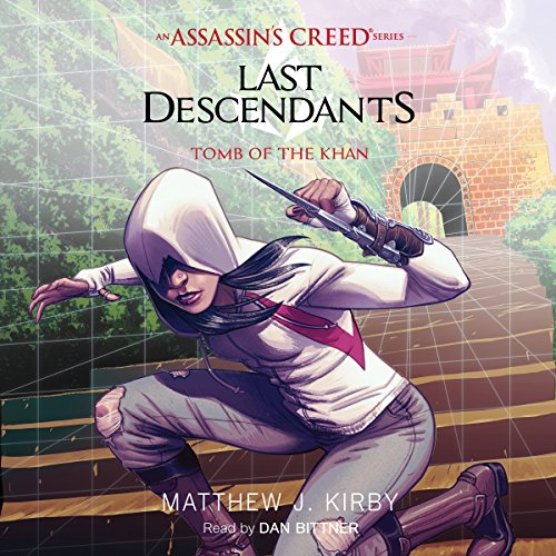 Tomb of the Khan: Last Descendants: An Assassin's Creed Novel Series, Book 2 by Scholastic Audio