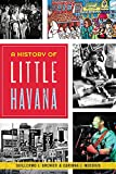 img - for A History of Little Havana (American Heritage) book / textbook / text book