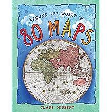 Around the World in 80 Maps