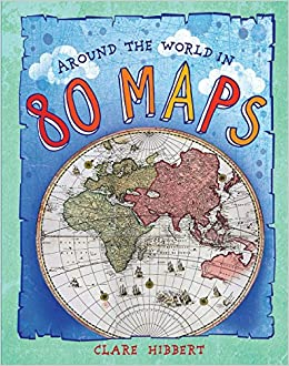 Around the world in 80 maps clare hibbert 9780228100102 amazon around the world in 80 maps clare hibbert 9780228100102 amazon books gumiabroncs Images