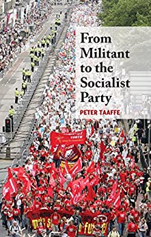 From Militant to the Socialist Party (English Edition) por [Taaffe, Peter]