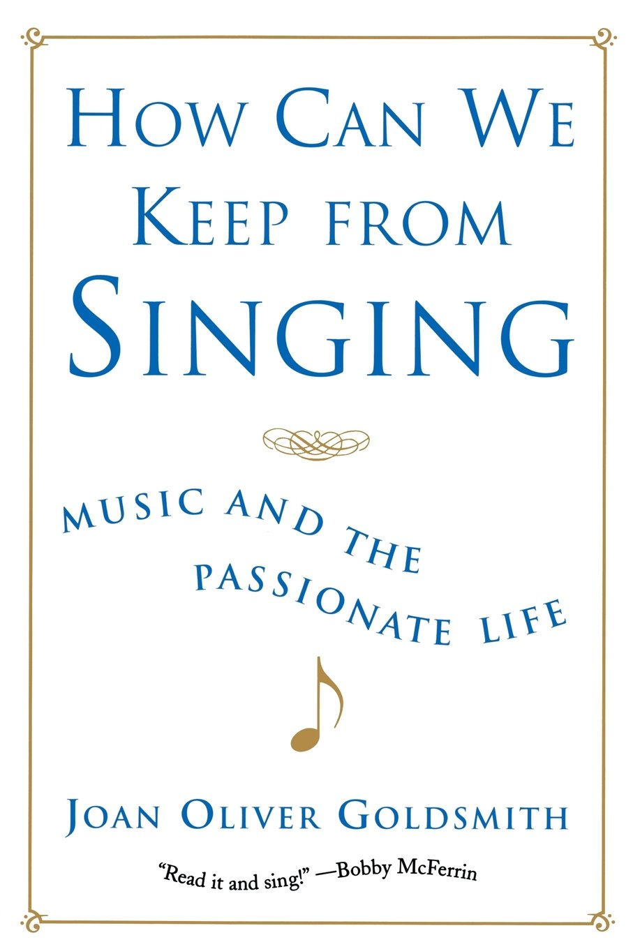 Read Online How Can We Keep from Singing: Music and the Passionate Life ebook