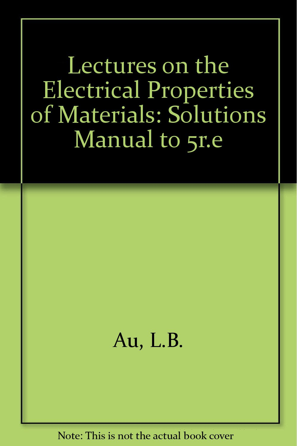 Buy Lectures on the Electrical Properties of Materials: Solutions Manual to  5r.e Book Online at Low Prices in India | Lectures on the Electrical  Properties ...
