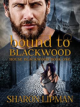 Bound to Blackwood: House Blackwood Book One by [Lipman, Sharon]