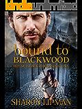 Bound to Blackwood: House Blackwood Book One