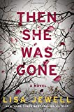Book cover from Then She Was Gone: A Novel by Lisa Jewell
