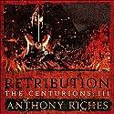 Retribution: The Centurions III Hörbuch von Anthony Riches Gesprochen von: Mark Noble
