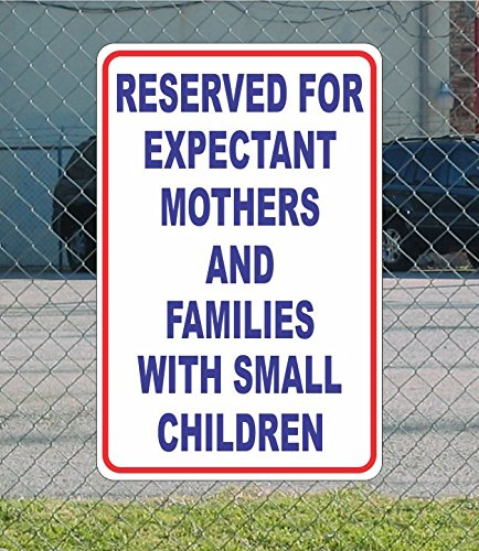 Reserved for Expectant Mothers and Families with Small Children White Black & Red Metal Sign for Street Road Parking LOT 12x18