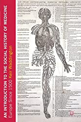 An Introduction to the Social History of Medicine: Europe Since 1500