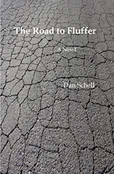 The Road to Fluffer by [Schell, Dan]