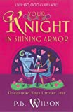 Your Knight in Shining Armor: Discovering Your