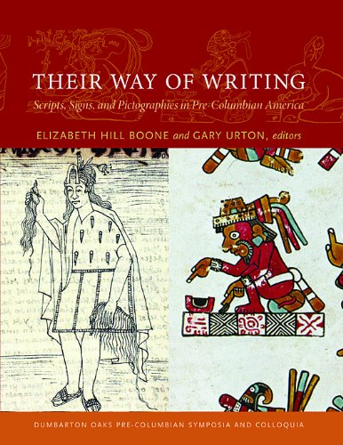 Pre Columbian Peru - Their Way of Writing: Scripts, Signs, and Pictographies in Pre-Columbian America (Dumbarton Oaks Pre-Columbian Symposia and Colloquia)