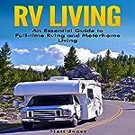 RV Living: An Essential Guide to Full-Time RVing and Motorhome Living | Matt Jones