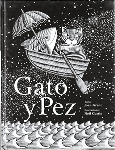 Gato y Pez / Cat and Fish (Spanish Edition): Joan Grant, Neil Curtis: 9788496509061: Amazon.com: Books