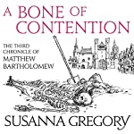 A Bone of Contention: The Third Matthew Bartholomew Chronicle | Susanna Gregory