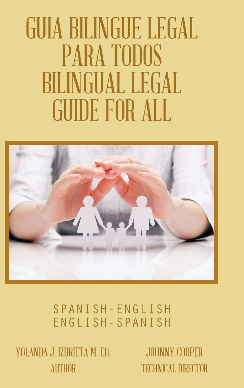 Guia Bilingue Legal Para Todos/ Bilingual Legal Guide for ...