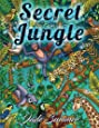Secret Jungle: An Adult Coloring Book with Stress Relieving Animal Designs, Inspirational Nature Scenes, and Relaxing Tropical Landscapes