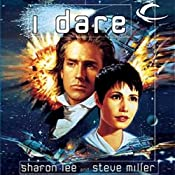 I Dare: Liaden Universe Agent of Change, Book 5 | Sharon Lee, Steve Miller