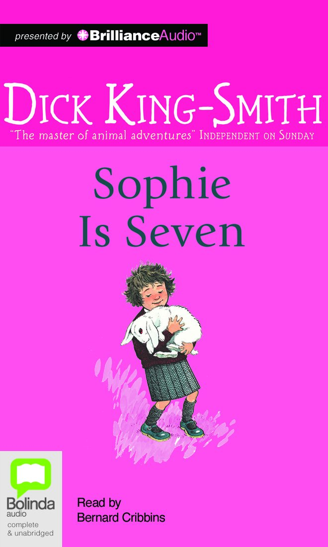 Sophie is seven dick king smith david parkins bernard cribbins sophie is seven dick king smith david parkins bernard cribbins 9781486247387 amazon books fandeluxe Image collections