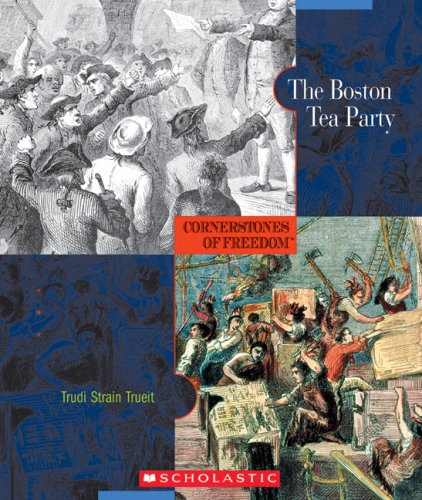 The Boston Tea Party (Cornerstones of Freedom Second Series) PDF Text fb2 ebook