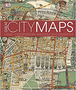 Great city maps a historical journey through maps plans and great city maps a historical journey through maps plans and paintings amazon dk 9780241238981 books gumiabroncs Gallery