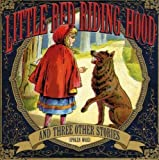 Little Red Riding Hood & Three Other Stories by Little Red Riding Hood & Three Other Stories