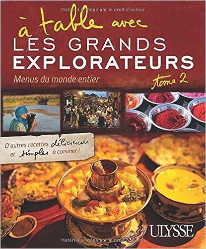 A table avec les grands explorateurs : menus du monde entier - tome 2