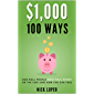 $1000 100 Ways: How Real People Make Real Money on the Side (and how you can too): ($1K 100 Ways)