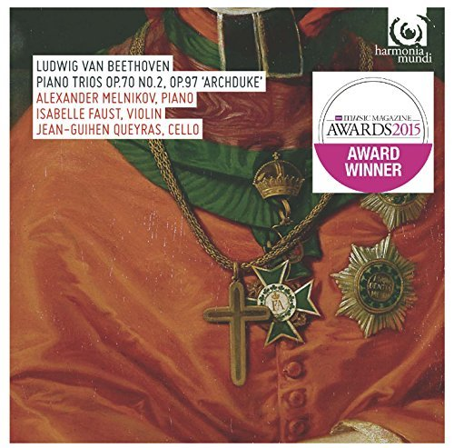 (Beethoven: Piano Trios Op.70 No.2 & Op.97 'Archduke' (Faust, Melnikov, Queyras) Winner of the BBC Music Magazine Chamber Award 2015 by Isabelle Faust (2014-02-19))