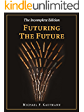 Futuring the Future: A Futurology Book