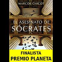 El Asesinato de Sócrates: Finalista Premio Planeta (Spanish Edition)