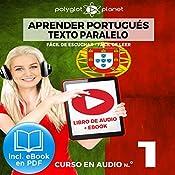 Aprender Portugués - Texto Paralelo - Fácil de Leer - Fácil de Escuchar - Curso en Audio No. 1 [Learn Portugese - Parallel Text - Easy Reader - Easy Audio - Audio Course No. 1]: Lectura Fácil en Portugués |  Polyglot Planet