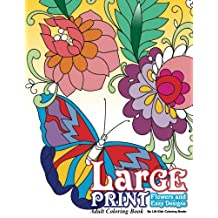 Large Print Adult Coloring Book: Flowers & Easy Designs