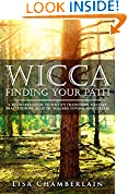 #9: Wicca Finding Your Path: A Beginner's Guide to Wiccan Traditions, Solitary Practitioners, Eclectic Witches, Covens, and Circles (Practicing the Craft) (Volume 1)