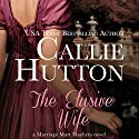 The Elusive Wife Audiobook by Callie Hutton Narrated by Billie Fulford-Brown