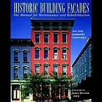 Historic Building Façades: The Manual for Maintenance and Rehabilitation
