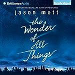 The Wonder of All Things   Jason Mott