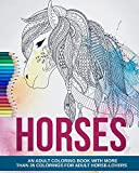 Adult Coloring Book: Impressive Horses - More than 35 Colorings for Adult Horse-Lovers